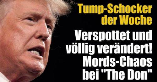 "Donald-Trump-Schocker: Verspottet und völlig verändert! Mords-Chaos bei ""The Don"""