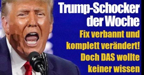 Donald Trump News: Verbannt und komplett verändert! Doch DAS wollte wirklich keiner wissen