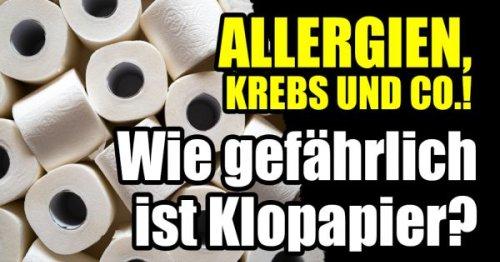 Giftiges Toilettenpapier: Krebs, Allergien und Co.! Wie gefährlich ist Klopapier?