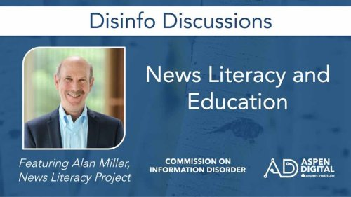 Alan Miller: How to Know What to Believe — News Literacy Project