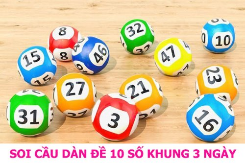 Soi cầu dàn đề 10 số nuôi khung 3 ngày miễn phí - NhaCaiLode88