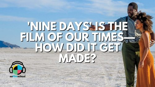 'Nine Days' Is the Film of Our Times—How the Heck Did It Get Made?