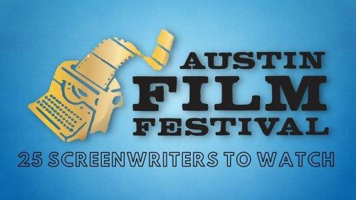 Meet Austin Film Festival's Screenwriters to Watch 2021!