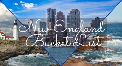 The Ultimate New England Bucket List