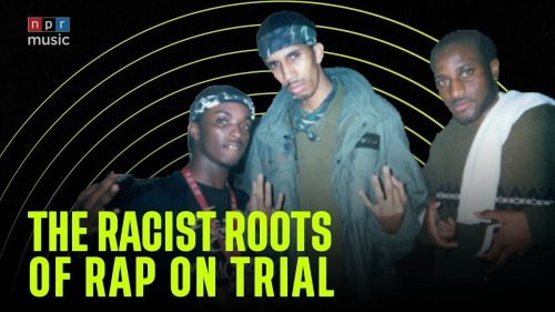 The Racist Roots Of Rap On Trial