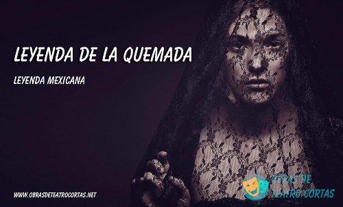▷ Leyenda de la quemada ➡️ Una historia Mexicana de Amor