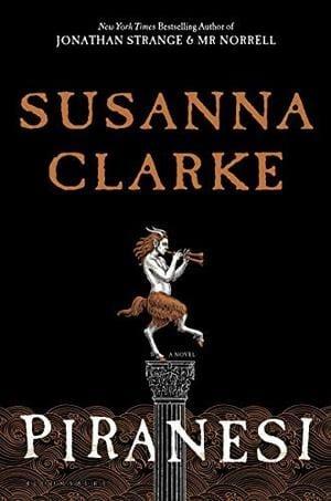 'Piranesi' Review: Susanna Clarke Turns to Modernist Magical Realism