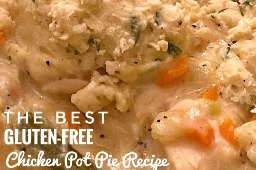 The Best Gluten-Free Chicken Pot Pie Recipe | Older Slightly Wiser