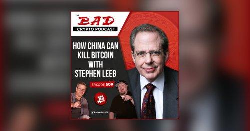 How China Can Kill Bitcoin with Stephen Leeb - The Bad Crypto Podcast - Omny.fm