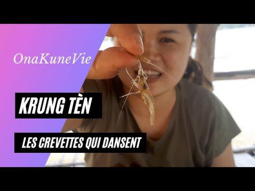 Kung Tèn - Les crevettes qui dansent - Plat traditionnel Thaïlandais - OnaKuneVie
