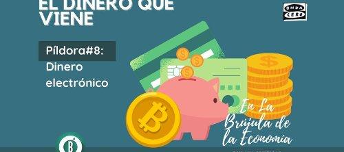 El dinero que viene: Dinero electrónico