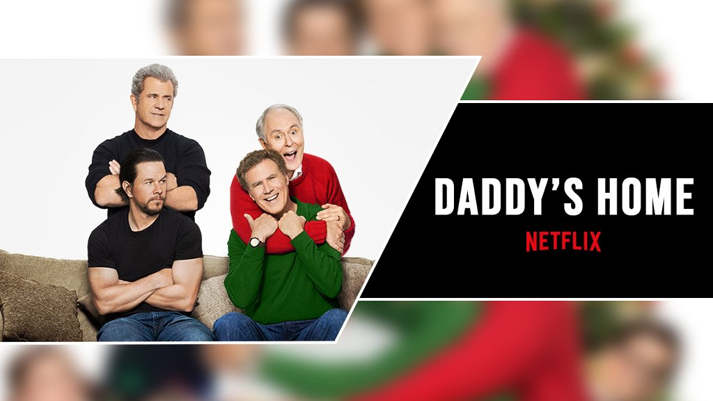 Daddy's Home Netflix: Is Daddy's Home 2 On Netflix? - cover