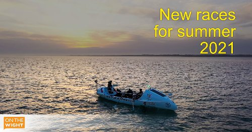 New races for 2021 including Round the Solent and Round the Island Rowing Race
