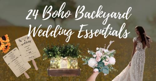 24 Boho Backyard Wedding Essentials