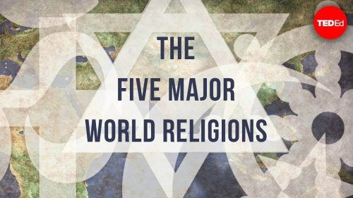 An Animated Introduction to the World's Five Major Religions: Hinduism, Judaism, Buddhism, Christianity & Islam