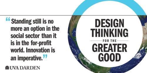 Design Thinking for the Greater Good: A Free Online Course from the University of Virginia