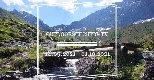 Outdoorsuechtig TV: 18.09.2021 - 01.10.2021 | TV-Tipps