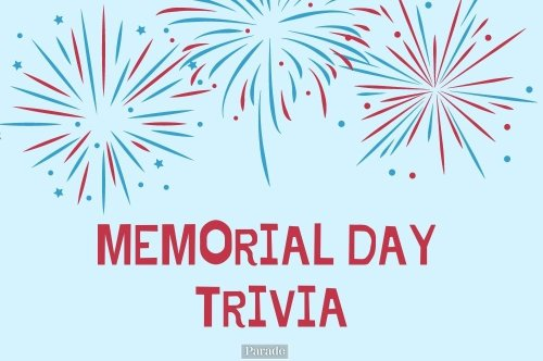 30 Memorial Day Trivia Questions and Answers All About the Holiday to Honor Our Fallen Troops