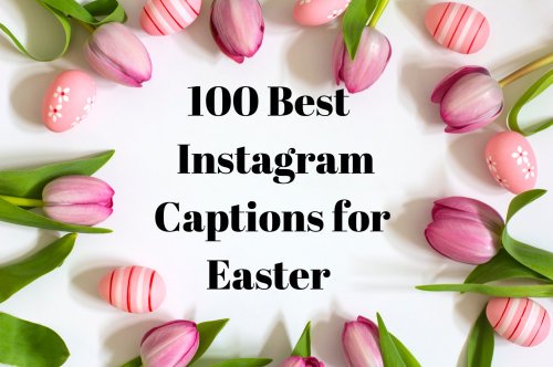 100 Cute Easter-Themed Instagram Captions That Will Get Your Feed Hoppin'
