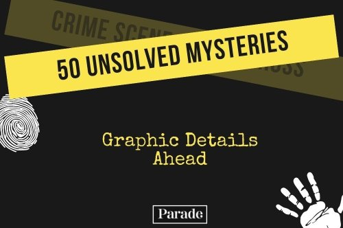 BEWARE: These 50 Strangest Unsolved Mysteries of All Time Are Seriously Spooky!
