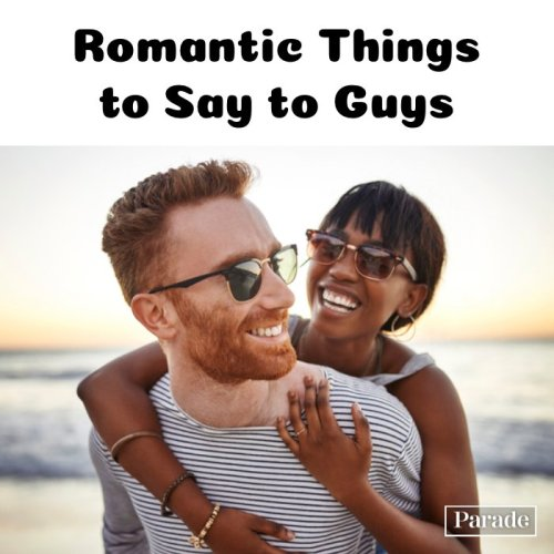 Trust Us, These 100 of the Most Romantic Things to Say Will Give the Guy or Girl You Like Instant Butterflies