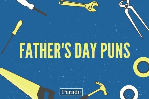 77 of the Funniest Father's Day Puns That Every Dad Joke-Loving Pop Will Appreciate