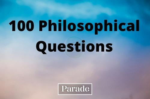 225 Philosophical & Thought-Provoking Questions That'll Get Your Wheels Turning