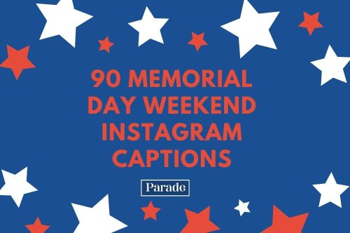 90 Memorial Day Weekend Instagram Captions to Kick Off Summer and Honor Those Who Paid the Ultimate Sacrifice