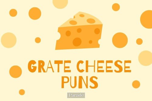 Bring on the Cheese! These 60 Puns About Cheddar, Swiss, Brie and Others Are as Cheesy As They Get