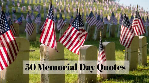50 Patriotic Memorial Day Quotes That Honor Our Nation's Veterans