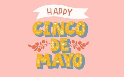 25 Cinco de Mayo Facts, Plus the History of Cinco de Mayo