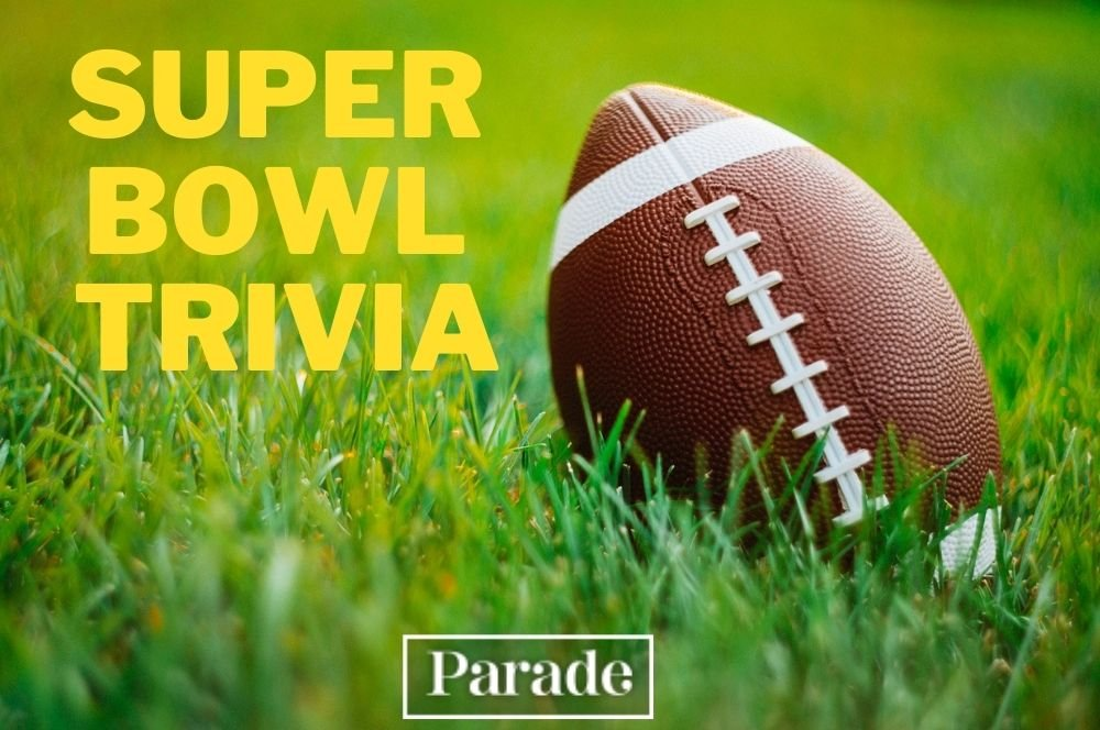 30 Super Bowl Trivia Questions and Answers to Stump Your Friends and Family for the Big Game