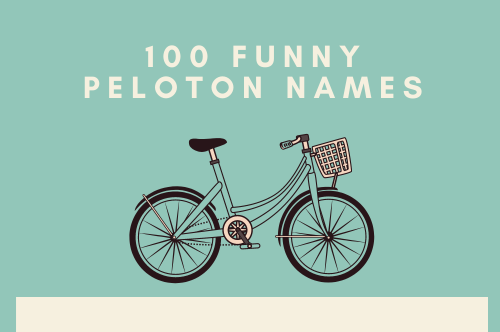 Struggling to Find A Peloton Name That Suits Your Personality? We've You Covered With 100 Funny and Clever Options