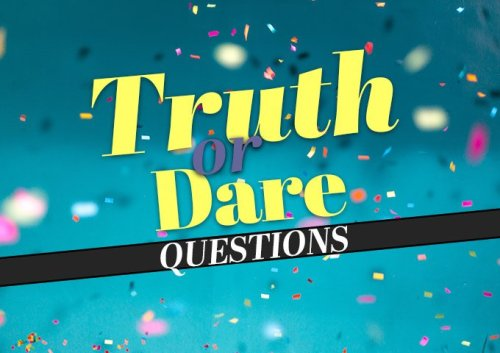 We Dare You to Answer! 250 Most Revealing Truth or Dare Questions Ever