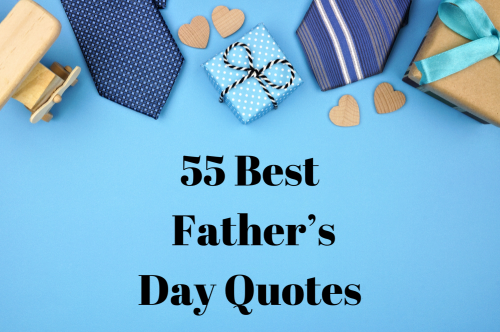 Father's Day 2021: 55 Funny and Inspiring Quotes About Dads Guaranteed to Make Him Smile
