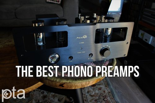 The Best Phono Preamplifiers | Buyers Guide Summer 2021 | Part-Time Audiophile