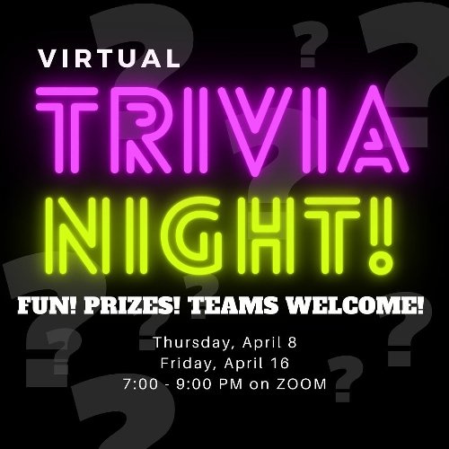"Neighbor discussion: ""Join us Thursday Night, April 8, 7:00 on Zoom for a fun Trivia..."""