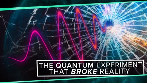 The Quantum Experiment that Broke Reality