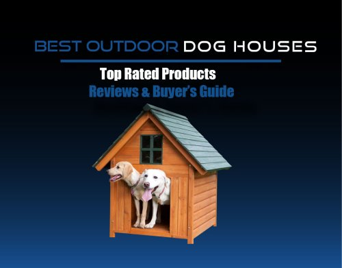 Best Outdoor Dog Houses Review cover image