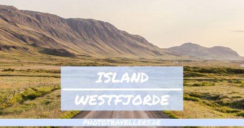 Westfjorde (Island) Sehenswürdigkeiten: Diese 11 schönen Orte musst du unbedingt sehen [mit Karte]