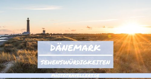 Dänemark Sehenswürdigkeiten: diese 21 schönen Orte musst du unbedingt sehen [mit Karte]