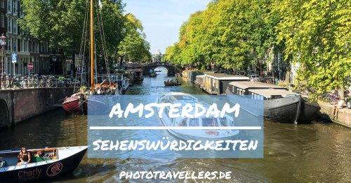 Amsterdam Sehenswürdigkeiten: Diese 18 magischen Orte musst du sehen