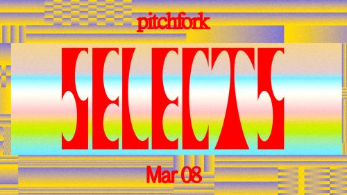 14 Songs You Should Listen to Now: This Week's Pitchfork Selects Playlist