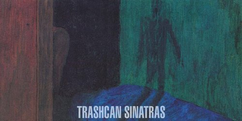 Trashcan Sinatras: I've Seen Everything