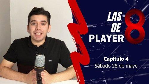 Las 8 de Player 8: capítulo 4