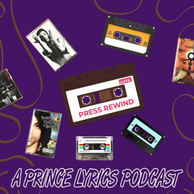 Play In the Sunshine: Press Rewind – Prince Lyrics Podcast - Press Rewind: A Prince Lyrics Podcast