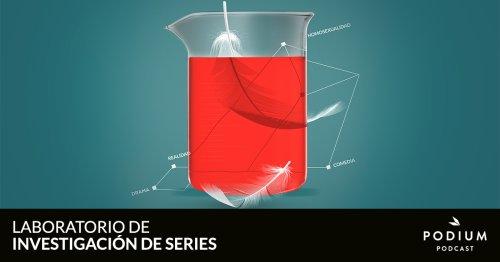T09E04 – Maricón perdido | Laboratorio de Investigación de Series | Temporada 09 | Podium Podcast