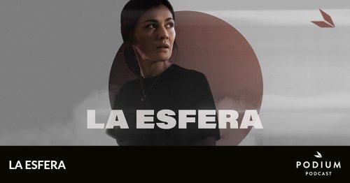 T01E02 – Mesa y papeleo | La esfera | Temporada 01 | Podium Podcast
