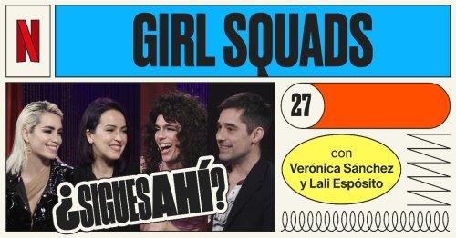 27 – Girl Squads, con Verónica Sánchez y Lali Espósito | ¿Sigues ahí? | Temporada 01 | Podium Podcast