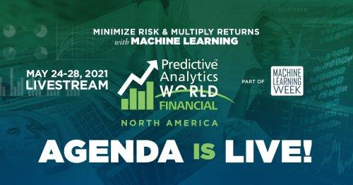 Predictive Analytics World for Financial Livestreamed 2021 - Agenda At a Glance